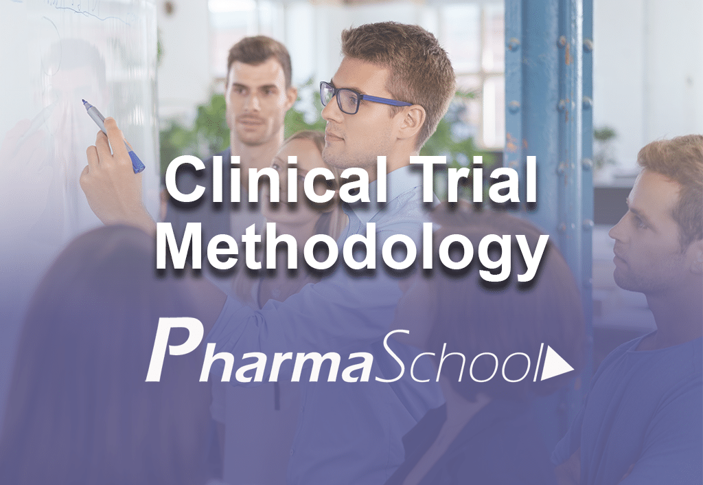 PharmaSchool Clinical Trial Methodology