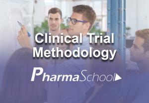 PharmaSchool Clinical Trial Methodology